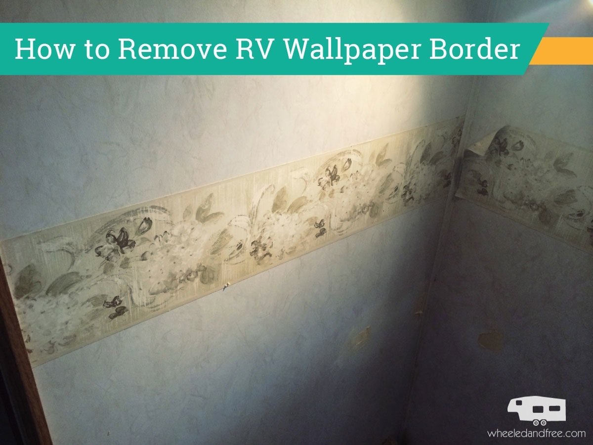 Adventures In Removing RV Wallpaper Border